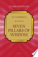 """""""Seven Pillars of Wisdom"""" by Lawrence, Thomas"""