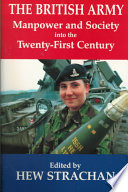 The British Army, Manpower, and Society Into the Twenty-first Century