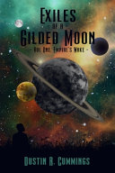 Exiles of a Gilded Moon Volume 1 Book PDF