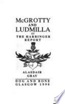 McGrotty and Ludmilla, Or, The Harbinger Report