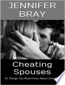 Cheating Spouses: 25 Things You Must Know About Cheating
