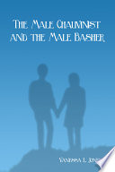 The Male Chauvenist and the Male Basher