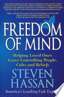 Freedom Of Mind Helping Loved Ones Leave Controlling People Cults And Beliefs