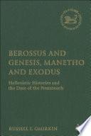 Berossus and Genesis, Manetho and Exodus