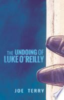 The Undoing of Luke O Reilly