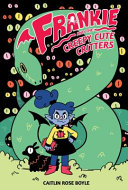 Frankie and the Creepy Cute Critters Caitlin Rose Boyle Cover
