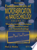 Manufacturing Techniques for Microfabrication and Nanotechnology