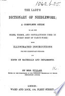 The Lady's Dictionary of Needlework ... with Illustrated Instructions for the Elementary Stitches, Etc