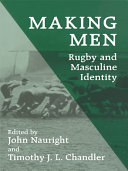 Making Men: Rugby and Masculine Identity