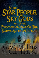 Pdf More Star People, Sky Gods And Other Paranormal Tales Of The Native American Indians Telecharger