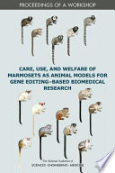 Care  Use  and Welfare of Marmosets as Animal Models for Gene Editing Based Biomedical Research Book