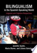 Bilingualism in the Spanish Speaking World