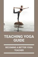Teaching Yoga Guide