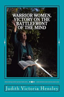 Warrior Women Victory On The Battlefront Of The Mind