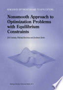 Nonsmooth Approach to Optimization Problems with Equilibrium Constraints Book