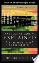 Investment Banking Explained Chapter 10 The Business Of Equity Offerings