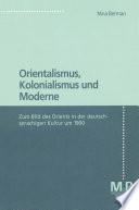 Orientalismus, Kolonialismus und Moderne