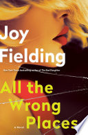 All the wrong places : a novel