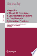 Integration of AI and OR Techniques in Constraint Programming for Combinatorial Optimization Problems Book