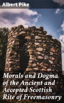 Pdf Morals and Dogma of the Ancient and Accepted Scottish Rite of Freemasonry