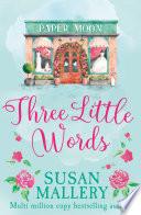 Three Little Words  A Fool s Gold Novel  Book 12