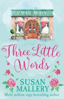Three Little Words (A Fool's Gold Novel, Book 12)
