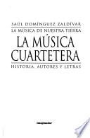 La música cuartetera  : historia, autores y letras