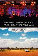 Making Aboriginal Men and Music in Central Australia [Pdf/ePub] eBook