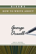 Bloom s how to Write about George Orwell