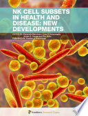 NK Cell Subsets in Health and Disease  New Developments Book