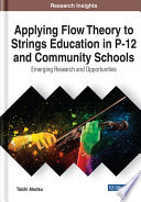 Applying Flow Theory to Strings Education in P 12 and Community Schools  Emerging Research and Opportunities
