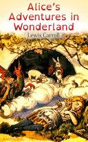 Alice's Adventures in Wonderland (Illustrated Edition) Pdf/ePub eBook
