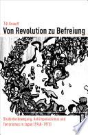 Von Revolution zu Befreiung  : Studentenbewegung, Antiimperialismus und Terrorismus in Japan (1968-1975)
