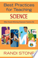 Best Practices for Teaching Science  : What Award-Winning Classroom Teachers Do