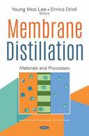 Membrane Distillation: Materials and Processes