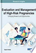 Evaluation and Management of High Risk Pregnancies  Emerging Research and Opportunities