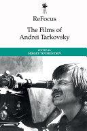 ReFocus  the Films of Andrei Tarkovsky