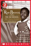 Ruby Bridges Goes to School: My True Story (Scholastic Reader, Level 2) Pdf/ePub eBook
