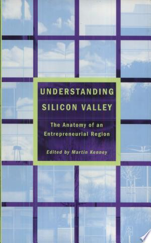 Download Understanding Silicon Valley Free Books - Dlebooks.net