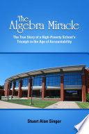 The Algebra Miracle: The True Story of a High-Poverty School's Triumph in the Age of Accountability