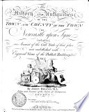 The History and Antiquities of the Town and County of the Town of Newcastle Upon Tyne