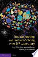 Troubleshooting and Problem-Solving in the IVF Laboratory