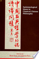 Epistemological Issues in Classical Chinese Philosophy