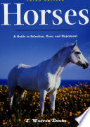 Horses A Guide To Selection Care And Enjoyment Book PDF