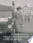 Women in Twentieth-Century Britain  : Social, Cultural and Political Change