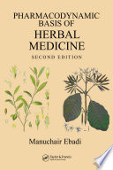 """Pharmacodynamic Basis of Herbal Medicine"" by Manuchair Ebadi"