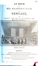 An hour in His Majesty s gaol of Newgate on     22nd of December  1820      By Sir James Williams   Third edition