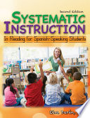 SYSTEMATIC INSTRUCTION IN READING FOR SPANISH SPEAKING STUDENTS
