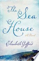 The Sea House, A Novel by Elisabeth Gifford PDF