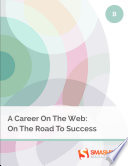 A Career On The Web  On The Road To Success Book